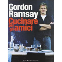 Cucinare per gli amici - Gordon Ramsay