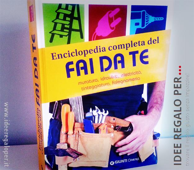 """Recensione del libro """"Enciclopedia completa del fai da te. Muratura, idraulica, elettricità, tinteggiatura, falegnameria"""""""