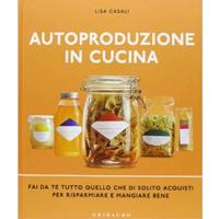Libro Autoproduzione in cucina
