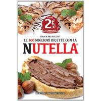 Le 100 migliori ricette con la Nutella