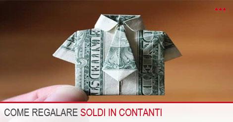 Come regalare soldi in contanti in modo originale - Soldi contanti a casa ...