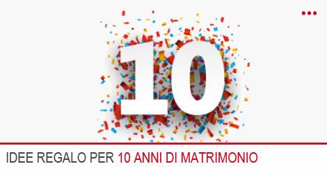 Anniversario Matrimonio Dieci Anni.Idee Regalo Per I 10 Anni Di Matrimonio